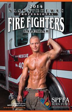 2014 Saskatchewan Professional Fire Fighters Calendar - Canadian firefighters